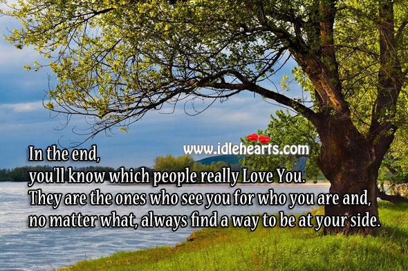 Image, In the end, you'll know who really love you