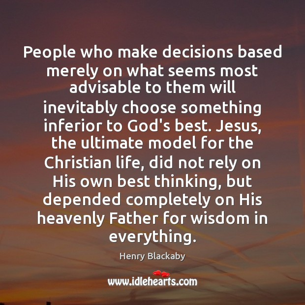 People who make decisions based merely on what seems most advisable to Image