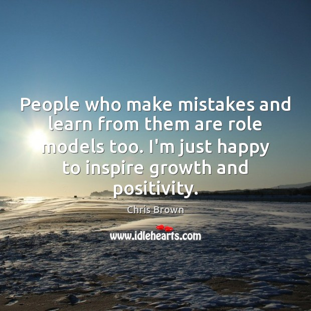 People who make mistakes and learn from them are role models too. Chris Brown Picture Quote