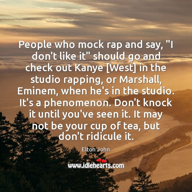 """People who mock rap and say, """"I don't like it"""" should go Image"""