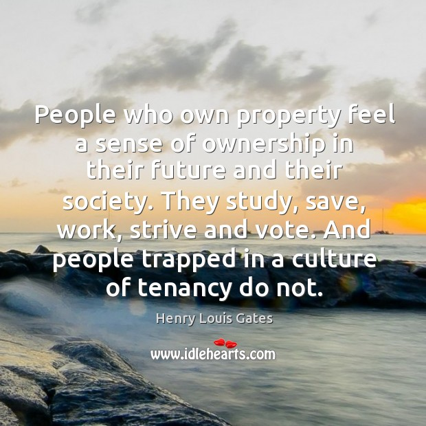 People who own property feel a sense of ownership in their future Image