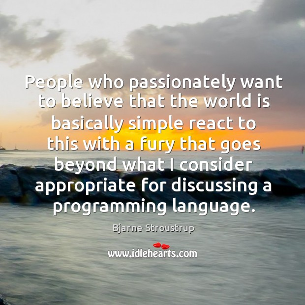 People who passionately want to believe that the world Image