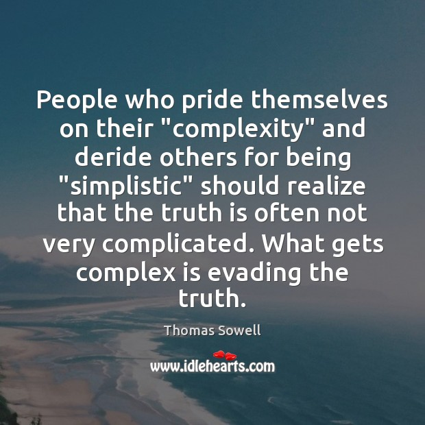 """People who pride themselves on their """"complexity"""" and deride others for being """" Image"""