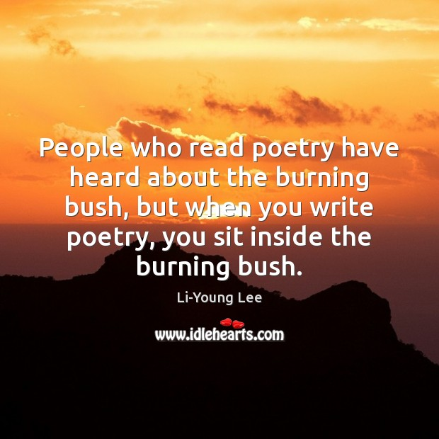 Image, People who read poetry have heard about the burning bush, but when