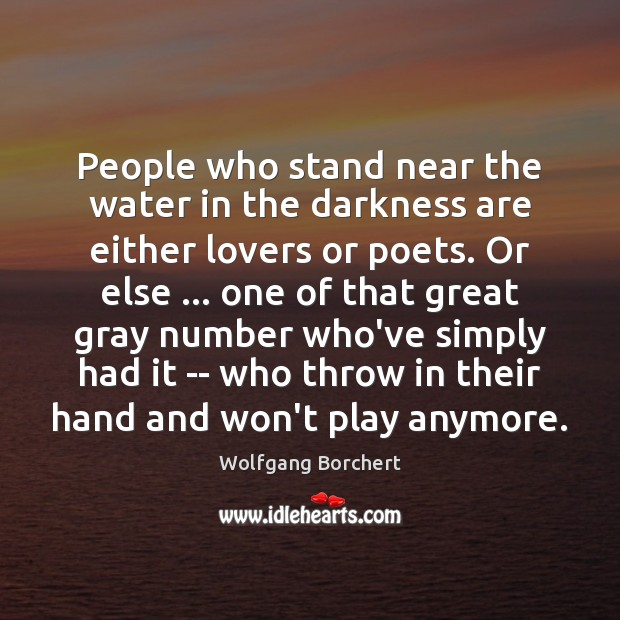 People who stand near the water in the darkness are either lovers Image