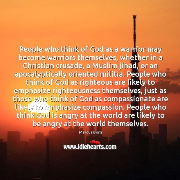 People who think of God as a warrior may become warriors themselves, Image