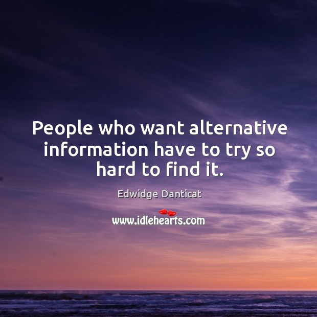 Image, People who want alternative information have to try so hard to find it.