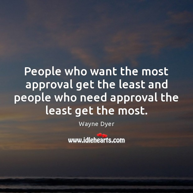 Image, People who want the most approval get the least and people who