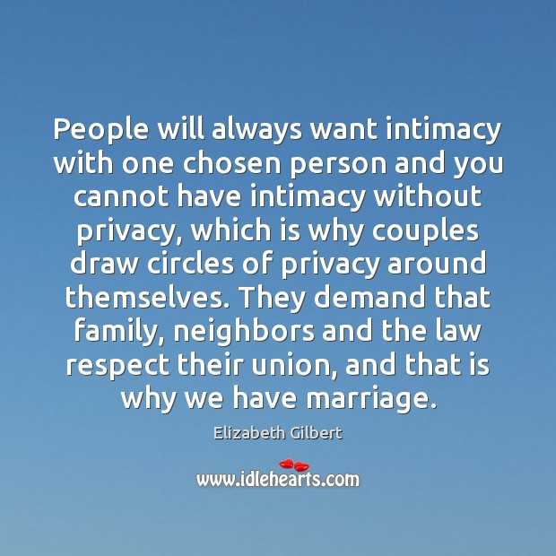 People will always want intimacy with one chosen person and you cannot Elizabeth Gilbert Picture Quote
