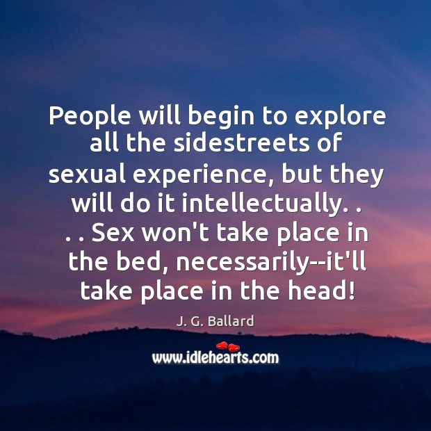 People will begin to explore all the sidestreets of sexual experience, but Image