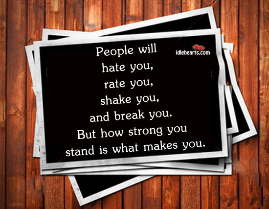 People will hate you, rate you. Image