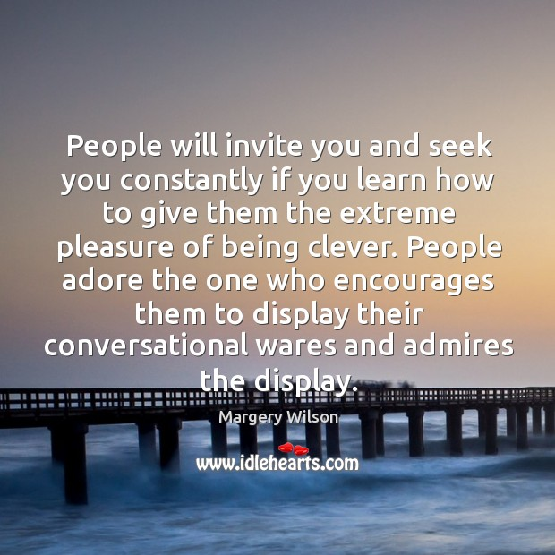 People will invite you and seek you constantly if you learn how Image