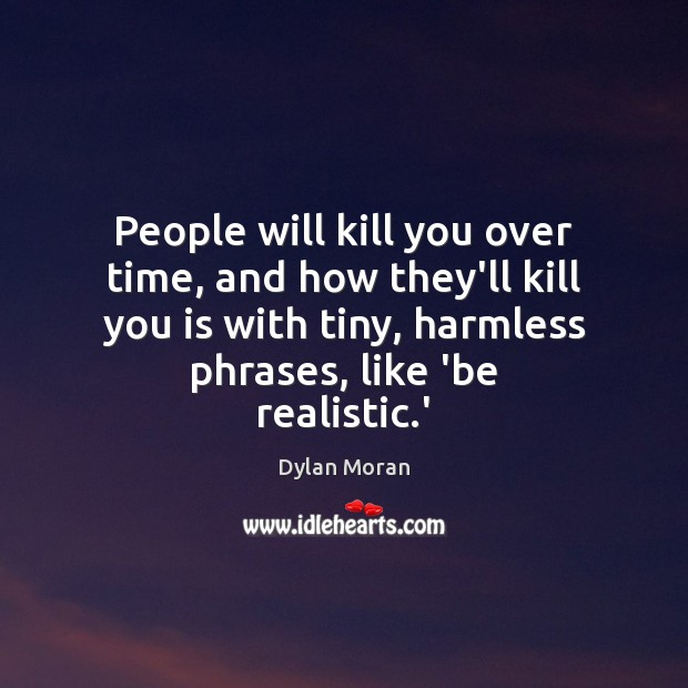 People will kill you over time, and how they'll kill you is Image