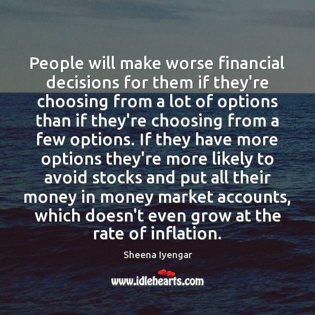 People will make worse financial decisions for them if they're choosing from Image