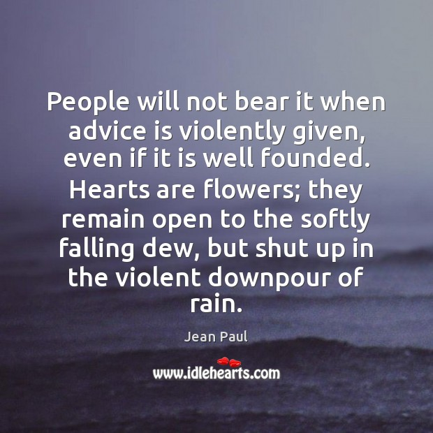 People will not bear it when advice is violently given, even if Image