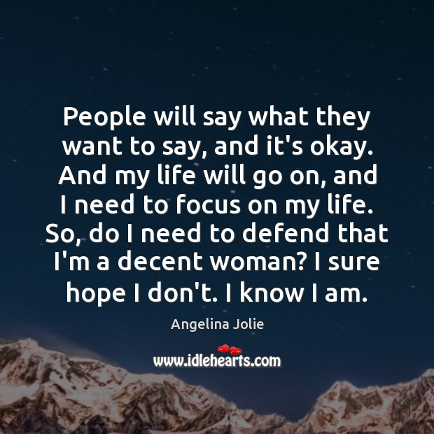 People will say what they want to say, and it's okay. And Image
