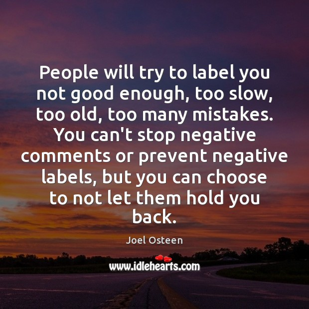 Image, People will try to label you not good enough, too slow, too