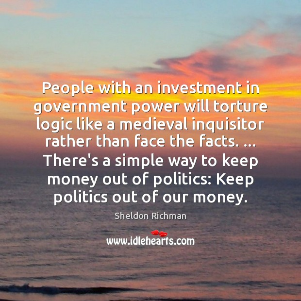 People with an investment in government power will torture logic like a Image