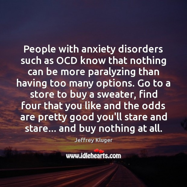 Image, People with anxiety disorders such as OCD know that nothing can be