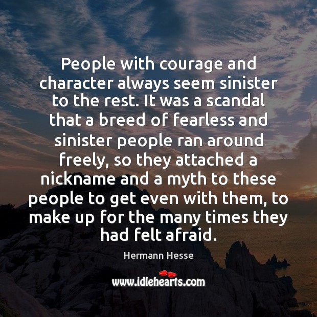 People with courage and character always seem sinister to the rest. It Image