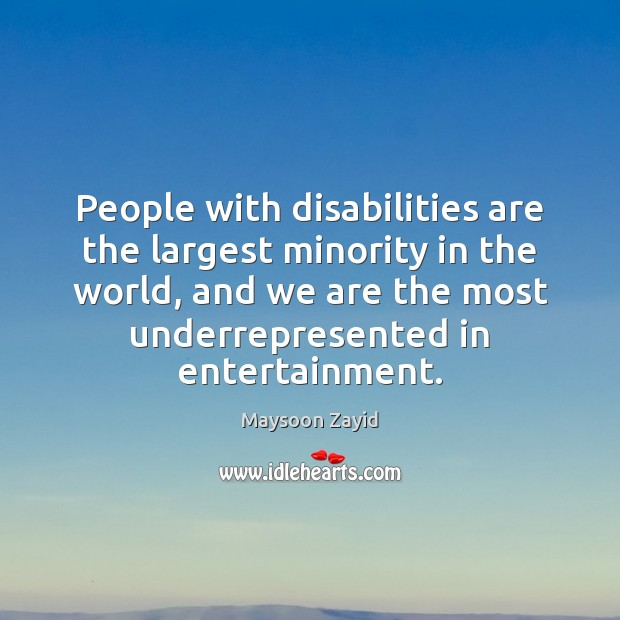 People with disabilities are the largest minority in the world, and we Image