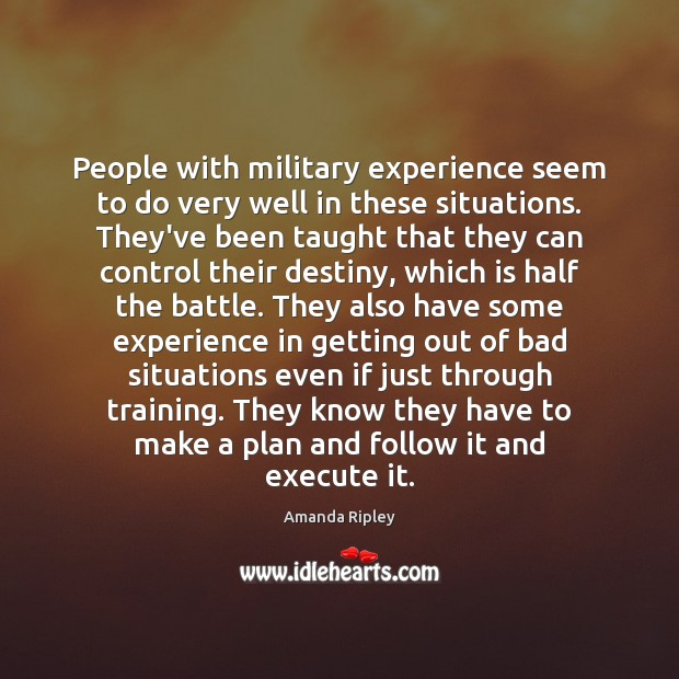 Image, People with military experience seem to do very well in these situations.