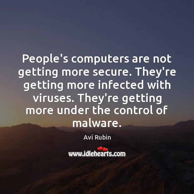 Image, People's computers are not getting more secure. They're getting more infected with