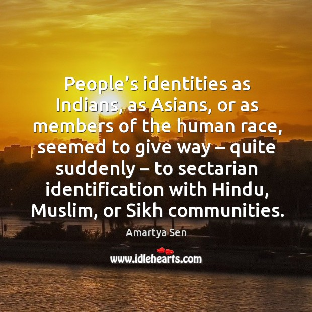 People's identities as indians, as asians, or as members of the human race Image