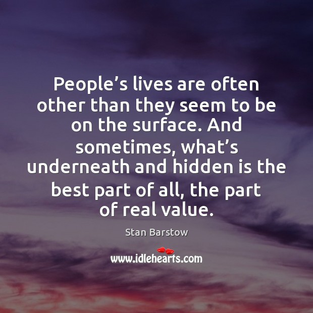 People's lives are often other than they seem to be on Hidden Quotes Image