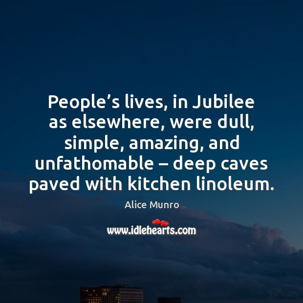 People's lives, in Jubilee as elsewhere, were dull, simple, amazing, and Image