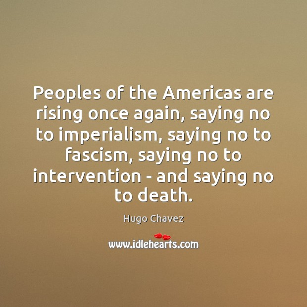 Image, Peoples of the Americas are rising once again, saying no to imperialism,
