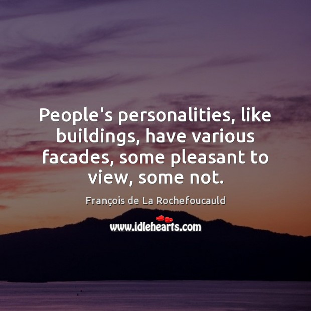 Image, People's personalities, like buildings, have various facades, some pleasant to view, some