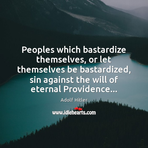 Image, Peoples which bastardize themselves, or let themselves be bastardized, sin against the