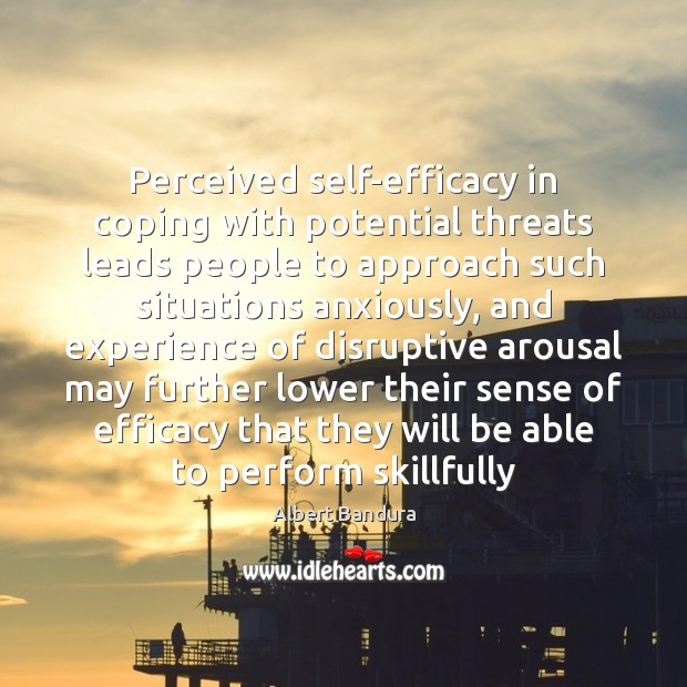 Perceived self-efficacy in coping with potential threats leads people to approach such Image