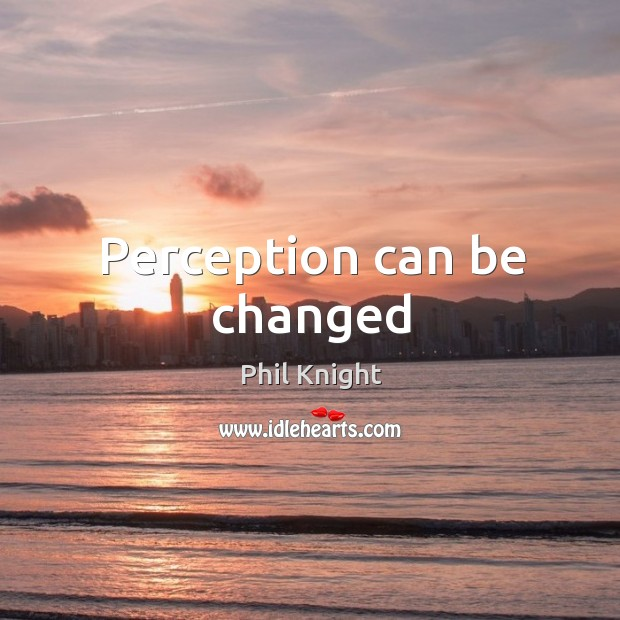 Perception can be changed Image
