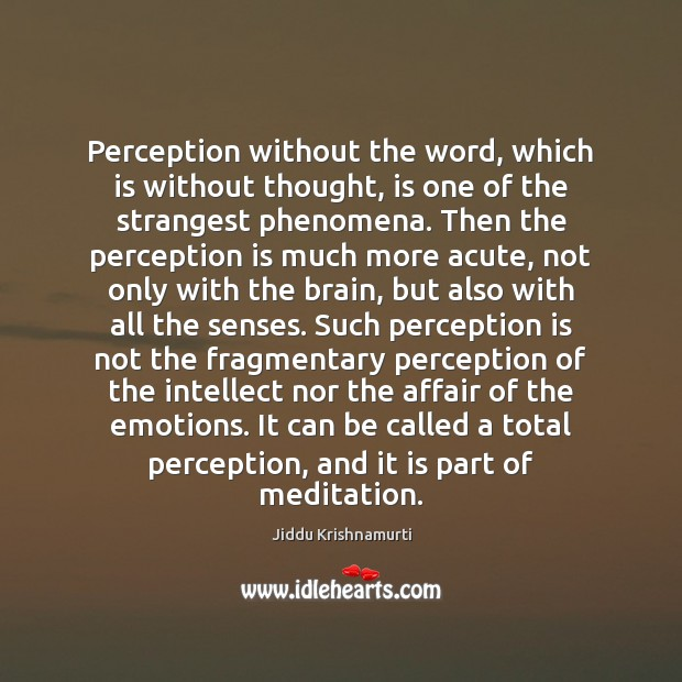 Perception without the word, which is without thought, is one of the Perception Quotes Image