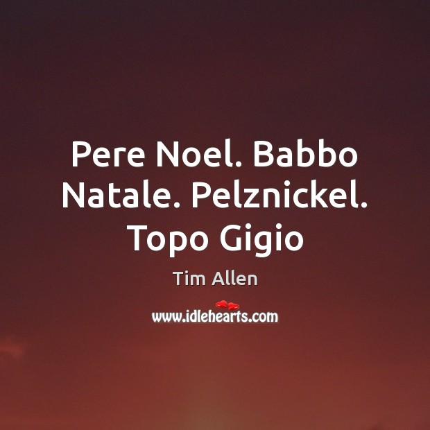 Pere Noel. Babbo Natale. Pelznickel. Topo Gigio Image