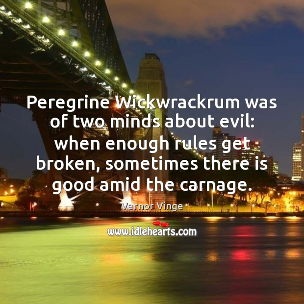 Image, Peregrine Wickwrackrum was of two minds about evil: when enough rules get