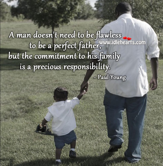 Commitment To His Family Is A Precious Responsibility.