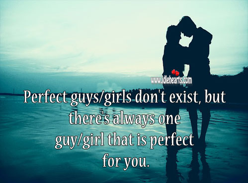 Perfect guys / girls don't exist. Relationship Tips Image