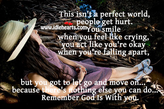 You got to let go and move on Hurt Quotes Image