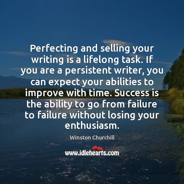 Image about Perfecting and selling your writing is a lifelong task. If you are