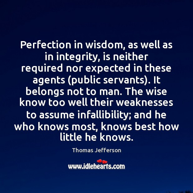 Perfection in wisdom, as well as in integrity, is neither required nor Image