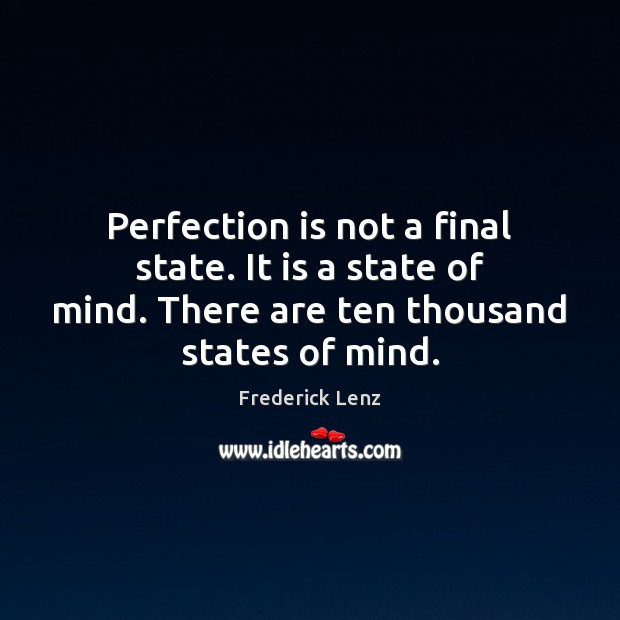 Image, Perfection is not a final state. It is a state of mind.