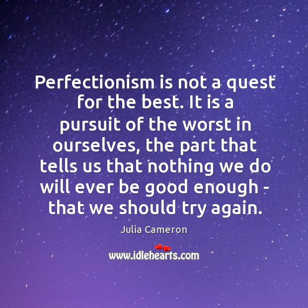 Image, Perfectionism is not a quest for the best. It is a pursuit