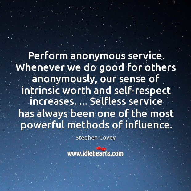 Perform anonymous service. Whenever we do good for others anonymously, our sense Image