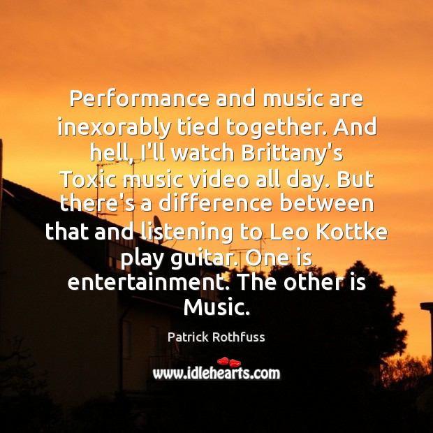 Performance and music are inexorably tied together. And hell, I'll watch Brittany's Toxic Quotes Image