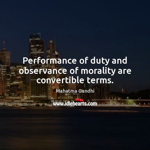 Performance of duty and observance of morality are convertible terms. Image