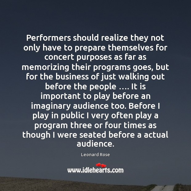 Performers should realize they not only have to prepare themselves for concert Image