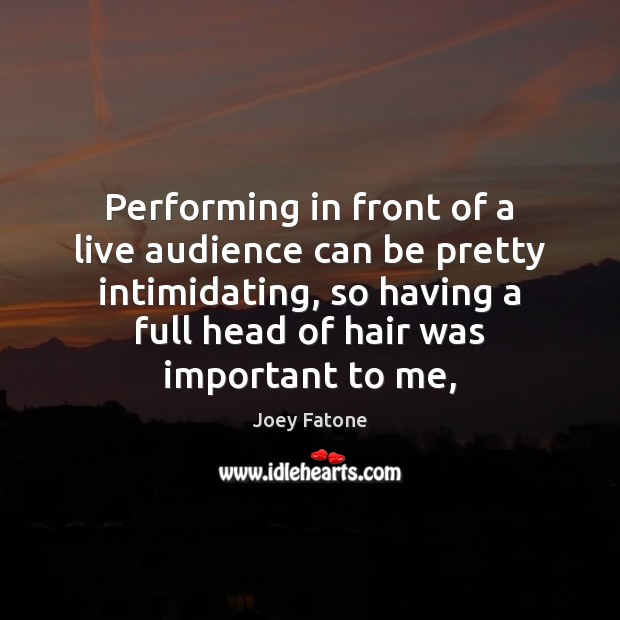 Performing in front of a live audience can be pretty intimidating, so Image